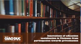 Xã hội hóa giáo dục ở Việt Nam: từ sự tham gia của cộng đồng sang tư nhân hóa