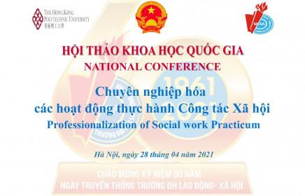 """Hội thảo Khoa học Quốc gia  """"Chuyên nghiệp hóa các hoạt động thực hành Công tác xã hội"""""""