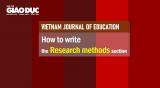 Kỹ năng viết bài báo khoa học: Cấu trúc và một số lưu ý khi viết phần Phương pháp nghiên cứu (Research methods)