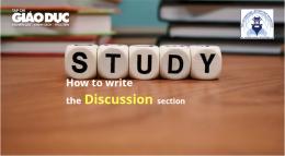 Kỹ năng viết bài báo khoa học: Cấu trúc và một số lưu ý khi viết phần Thảo luận (Discussion)