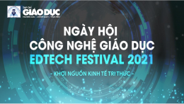 EdTech Festival 2021: Ngày hội Công nghệ Giáo dục tại Việt Nam