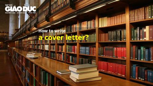 Hướng dẫn viết Cover Letter khi gửi bản thảo bài báo cho tạp chí