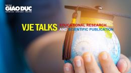 VJE Talks 01: 9h-11h ngày 25/9/2021 - Cấu trúc bài báo nghiên cứu theo hướng tiếp cận quốc tế
